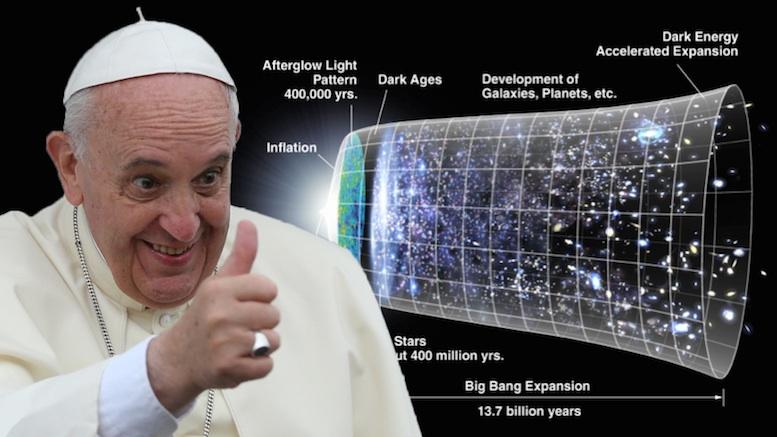 Pope Francis Says Big Bang Is Real