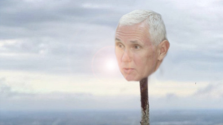 Pence Agrees To Have Head Placed On Pike To Serve As Warning To GOP Senators